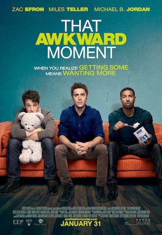 Poster ThatAwkwardMoment1 CONTEST! Enter to win a double pass to That Awkward Moment starring Zac Efron