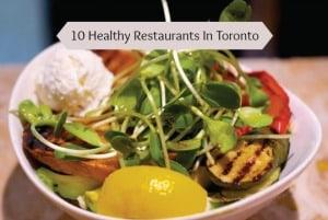 10-Healthy-Restaurants-in-Toronto1