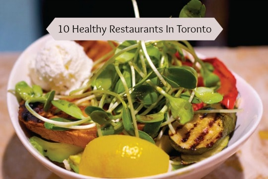 10-Healthy-Restaurants-in-Toronto1