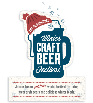 The 2nd annual Roundhouse Winter Craft Beer Festival is Coming