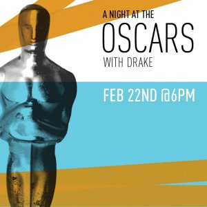 Our Pick of the Week: A Night at the Oscars with Drake