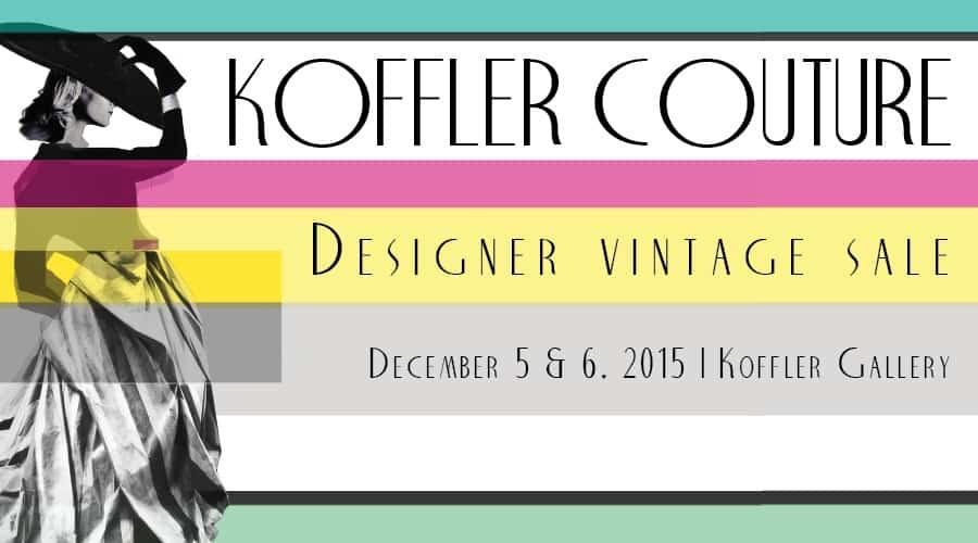 Don't Miss the Designer Vintage Clothing Sale at Koffler Gallery