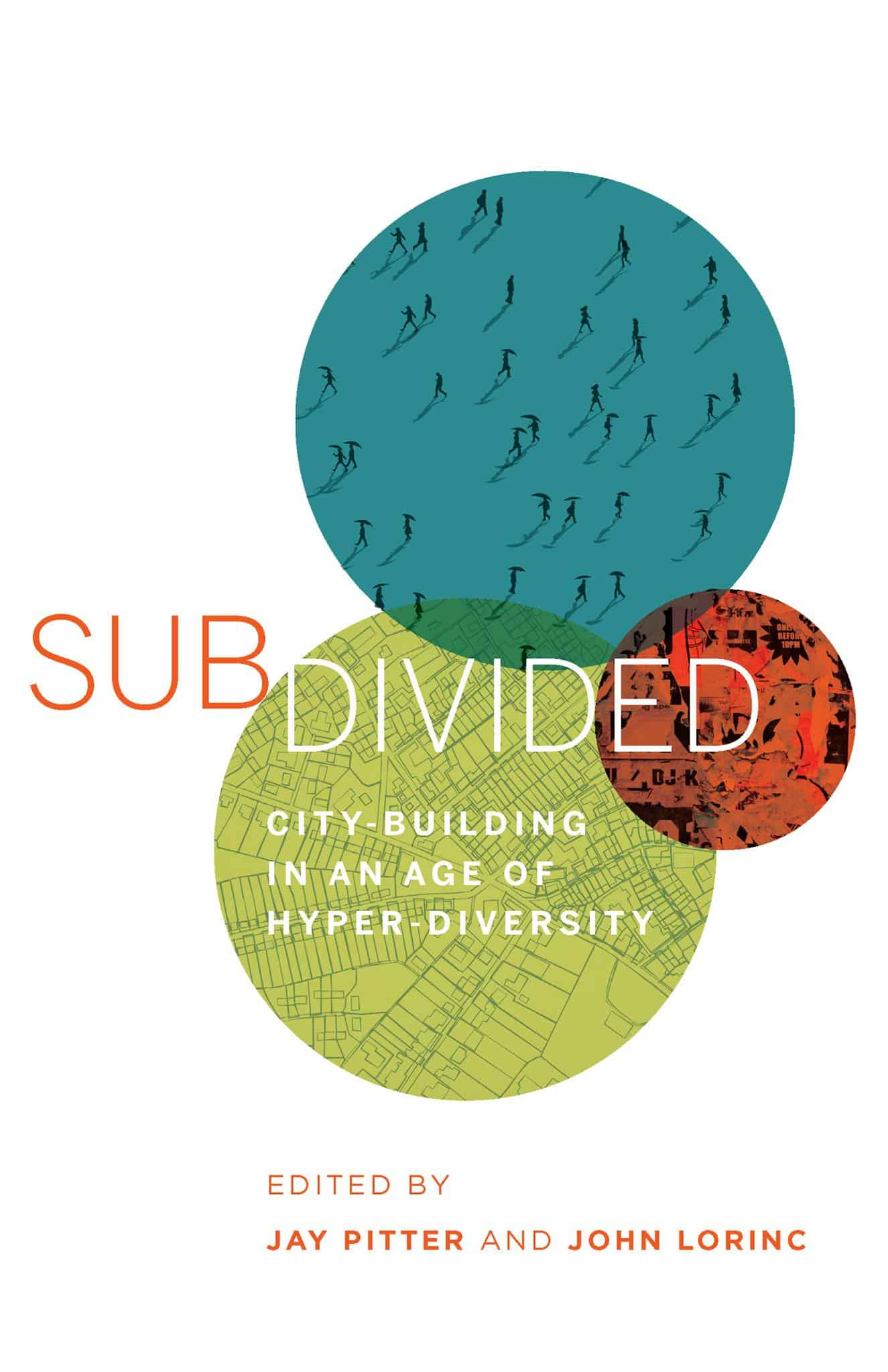 Subdivided: City-Building In An Age of Hyper-Diversity - Launch This May