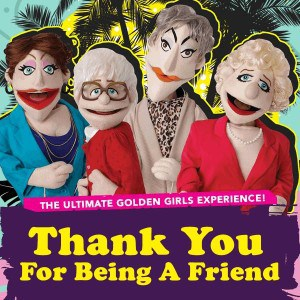 Golden Girls Puppets Come to Toronto