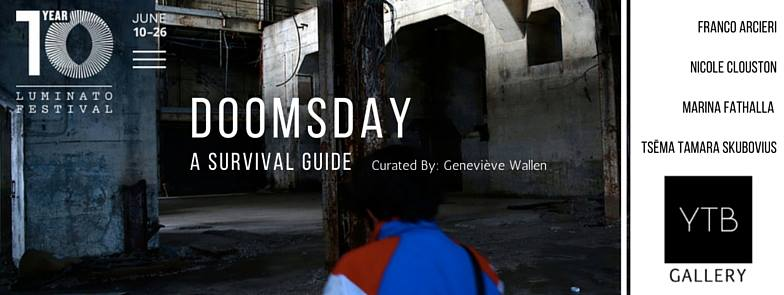 This Is The Way The World Ends: Doomsday, A Survival Guide @ Luminato