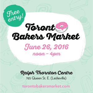The First Ever Toronto Bakers Market Is Coming This Month