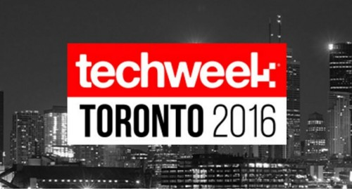 Adventures at Toronto's Tech Week & Why You Should Be Here