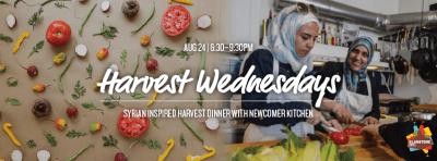 Newcomer Kitchen Presents: A Syrian Feast @ Harvest Wednesdays