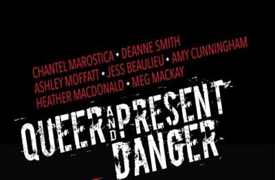 Queer & Present Danger - Coming Your Way This Week
